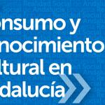 Consumo y conocimiento cultural en Andalucía